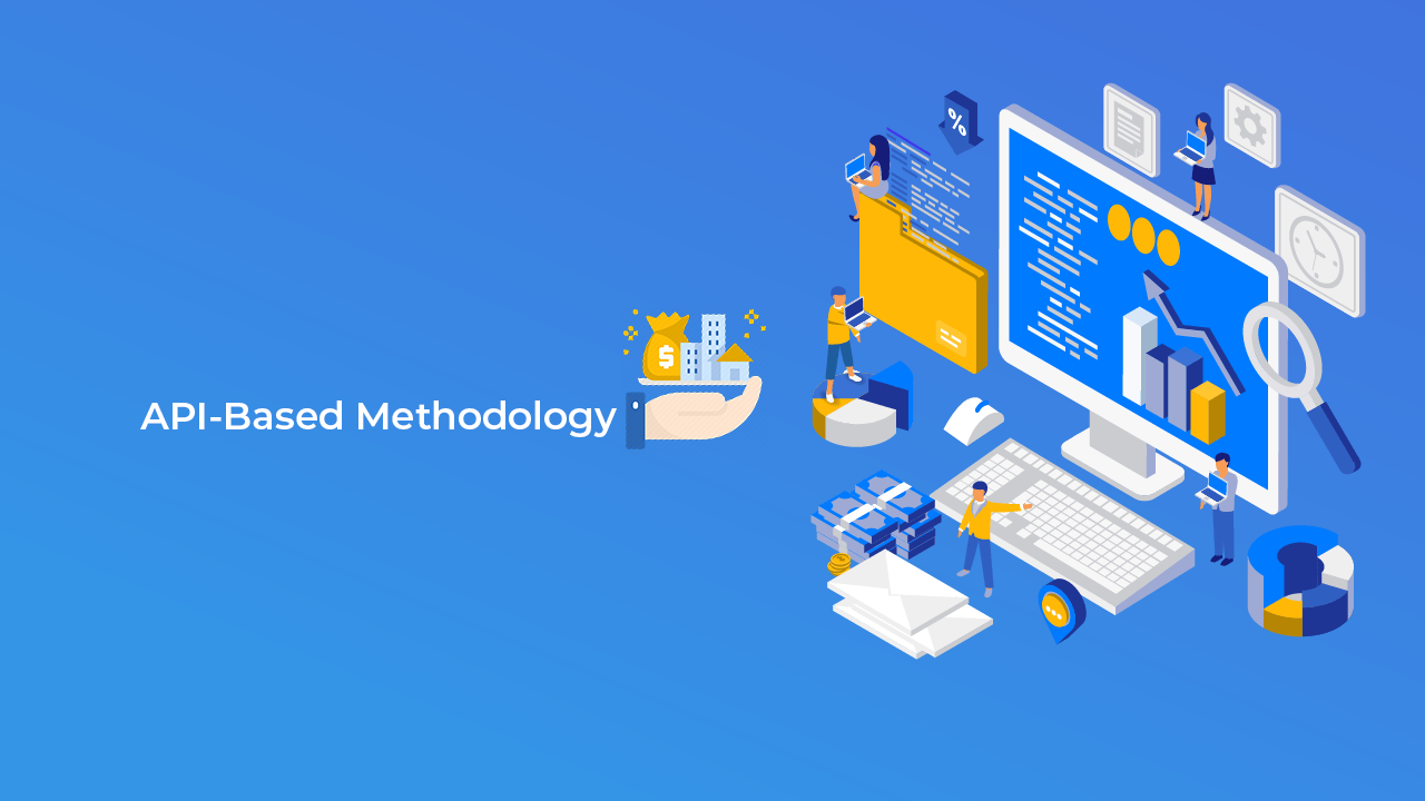 API-Based Methodology & highly customizable software